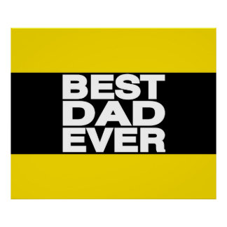Best Dad Ever Lg Yellow Posters
