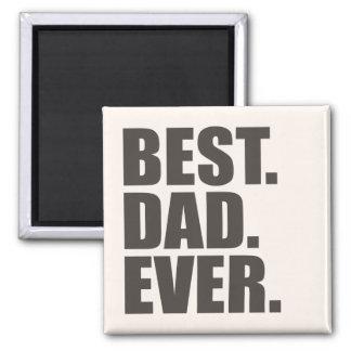 Best. Dad. Ever. Magnet