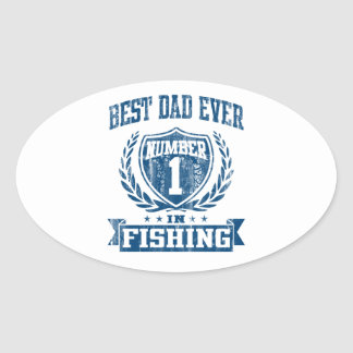 Best Dad Ever Number One In Fishing Oval Sticker