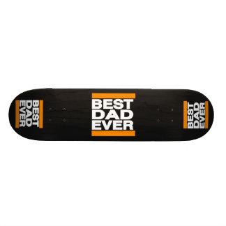 Best Dad Ever Orange Skate Boards