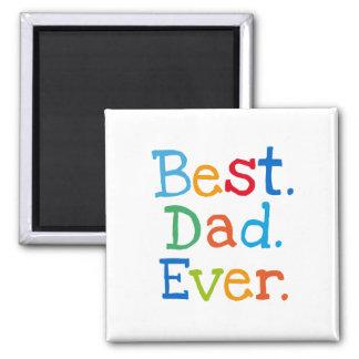 Best Dad Ever Square Magnet
