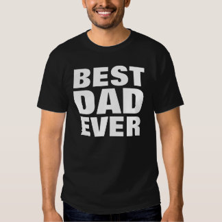 Best Dad Ever T-Shirt - Perfect Father's Day Gift