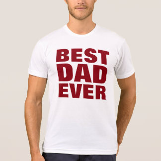 Best Dad Ever T-Shirt - Red White Custom Tee