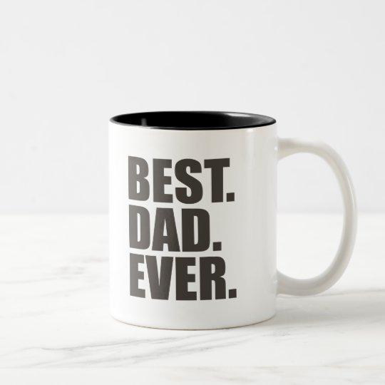 Best. Dad. Ever. Two-Tone Coffee Mug