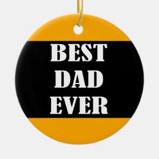 Best Dad Ever Unique Round Ceramic Decoration