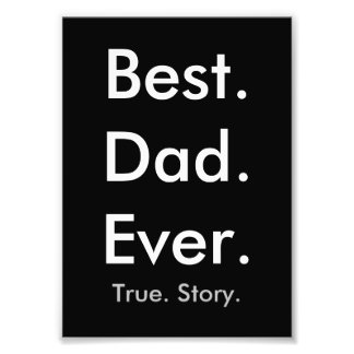 Best Dad Ever wall print 5x7 Art Photo