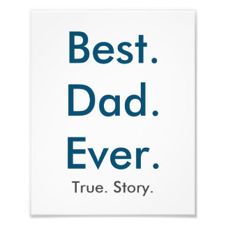 Best Dad Ever wall print 8x10 Photo