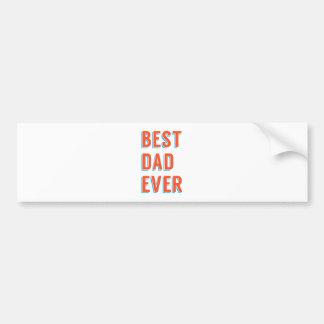 Best dad ever, word art, text design bumper stickers