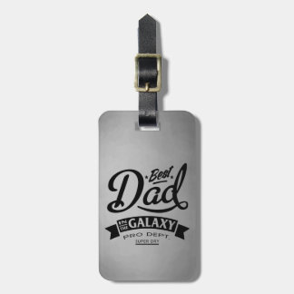 Best Dad In The Galaxy Bag Tag