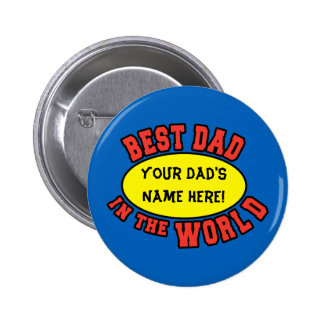 Best Dad in the World Customize Father's Day 6 Cm Round Badge