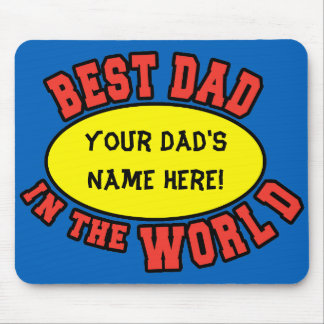 Best Dad in the World Customize Father's Day Mouse Pad