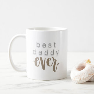 Best Daddy Ever Coffee Mug