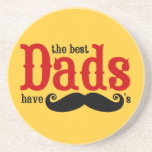 Best Dads Have Moustaches Coaster