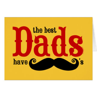 Best Dads Have Mustaches Card