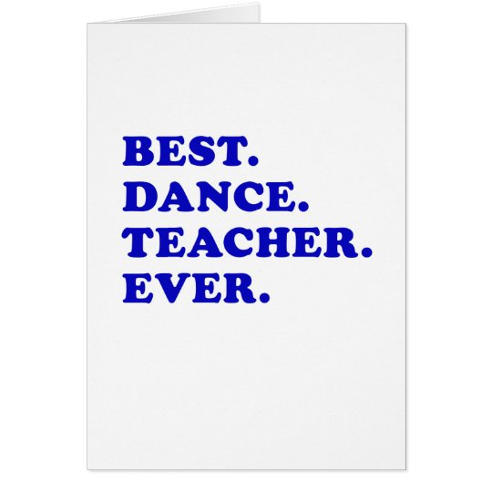 Best Dance Teacher Ever Card