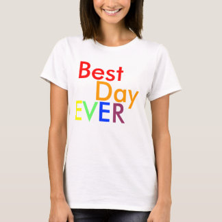 Best, Day, E, V, E, R - Customized T-Shirt