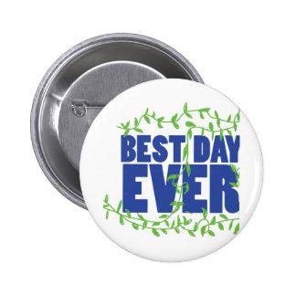 Best Day Ever 6 Cm Round Badge