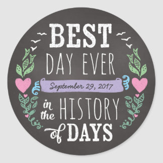 Best Day Ever in History, Chalkboard Wedding Date Round Sticker