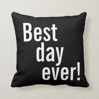 Best Day Ever Inspirational Pillow