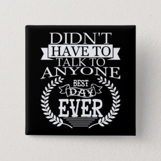 Best Day Ever Introverts Button