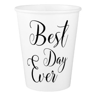 """Best Day Ever"" paper cups"