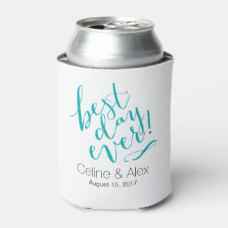 BEST DAY EVER Wedding Day | teal Can Cooler