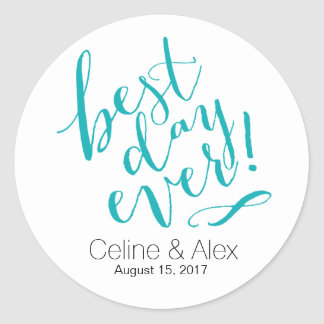 BEST DAY EVER Wedding Day | teal Round Sticker