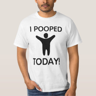 Best Deal! I Pooped Today Tee