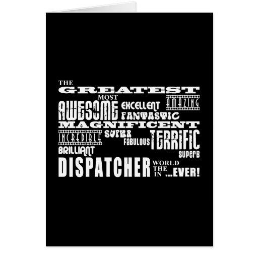 Best Dispatchers : Greatest Dispatcher Greeting Card