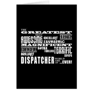 Best Dispatchers Greatest Dispatcher Greeting Card