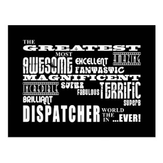 Best Dispatchers Greatest Dispatcher Post Card