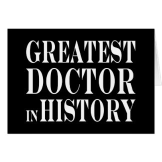 Best Doctors : Greatest Doctor in History Card