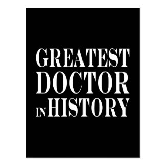 Best Doctors : Greatest Doctor in History Postcard