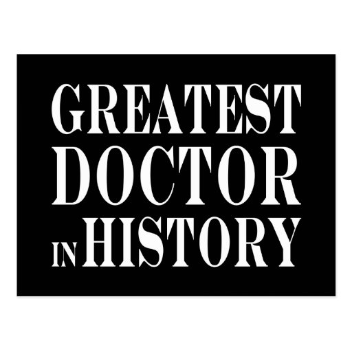 Best Doctors : Greatest Doctor in History Postcards