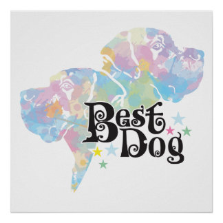 """Best Dog """"colored """" Poster"""