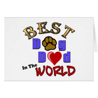 Best Dog Dad in the World Gifts - Father's Day Greeting Card