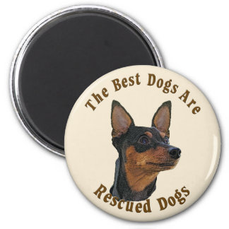 Best Dogs Are Rescued - Miniature Pinscher 6 Cm Round Magnet