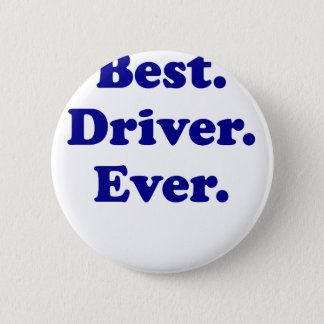 Best Driver Ever 6 Cm Round Badge