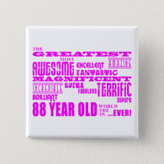 Best Eighty Eight Girls Pink Greatest 88 Year Old 15 Cm Square Badge