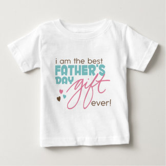 Best Fathers Day Gift Baby T-Shirt