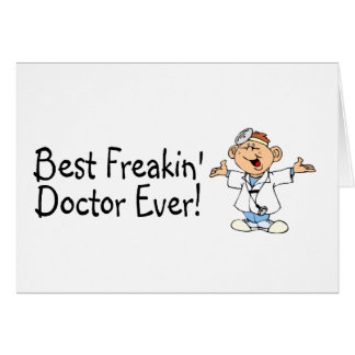 Best Feakin Doctor Ever Greeting Cards