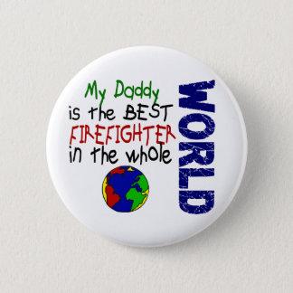 Best Firefighter In World 2 (Daddy) 6 Cm Round Badge