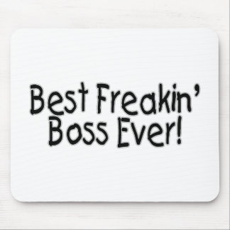 Best Freakin Boss Ever Mouse Pad