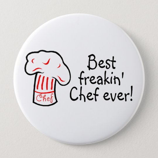 Best Freakin Chef Ever 10 Cm Round Badge