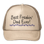 Best Freakin Dad Ever Hat