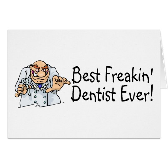 Best Freakin Dentist Ever 2 Card