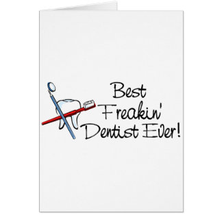 Best Freakin Dentist Ever Card