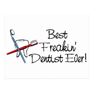 Best Freakin Dentist Ever Postcard