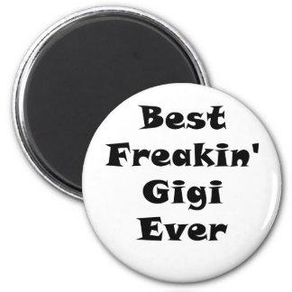 Best Freakin Gigi Ever 6 Cm Round Magnet