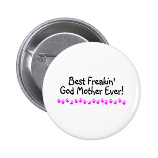 Best Freakin God Mother Ever 6 Cm Round Badge